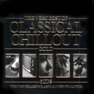 Image for 'Very Best of Classical Chillout Gold (disc 1: Relax at the Movies)'