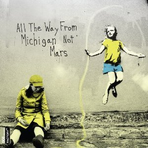 Image for 'All the Way from Michigan Not Mars [Audio Version]'