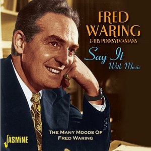 Image for 'Say It With Music - The Many Moods Of Fred Waring'