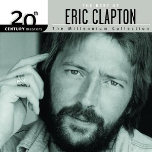 Image for '20th Century Masters - The Millennium Collection: The Best of Eric Clapton'