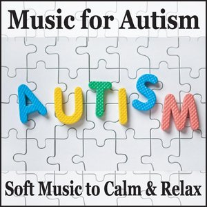 Image for 'Music for Autism: Soft Music to Calm & Relax'