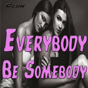 Image for 'Everybody Be Somebody (Remixed Sound Version)'
