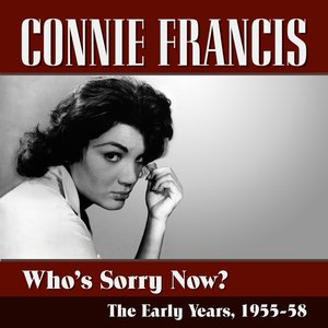 Image for 'Who's Sorry Now?...The Early Years 1955-58'