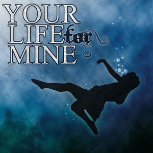 Image for 'Your Life for Mine'