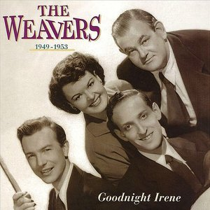 Image for 'Goodnight Irene: The Weavers, 1949-1953'