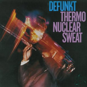 Immagine per 'Defunkt / Thermonuclear Sweat'
