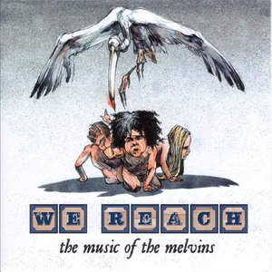 Image for 'We Reach: The Music of the Melvins'