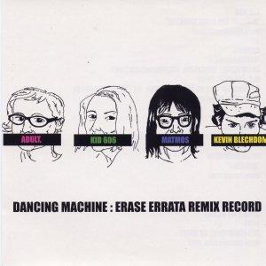 Bild für 'Dancing Machine: Erase Errata Remix Record'