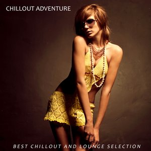 Image for 'Chillout Adventure (Best Chillout and Lounge Selection)'
