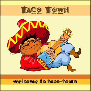 Image for 'Welcome To Taco-Town'