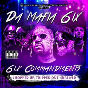 Image for '6ix Commandments: Chopped Up, Tripped Out, Skrewed'