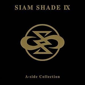 Image for 'SIAM SHADE IX A-side Collection'