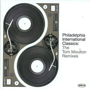 Image for 'Philadelphia International Classics: The Tom Moulton Remixes'