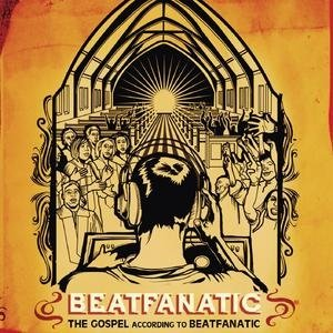 Immagine per 'The Gospel According To Beatfanatic'