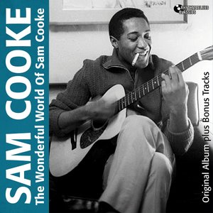 Image for 'The Wonderful World of Sam Cooke (Original Album Plus Bonus Tracks)'
