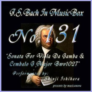 Image for 'Bach In Musical Box 131 / Sonata For Viola Da Gamba And Cembalo G Major Bwv1027'