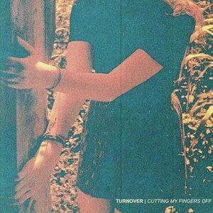 Immagine per 'Cutting My Fingers Off'