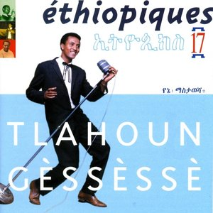Image for 'Ethiopiques 17, Tlahoun G?ss?ss'