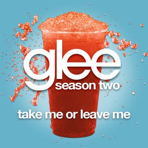 Image for 'Take Me Or Leave Me (Glee Cast Version)'