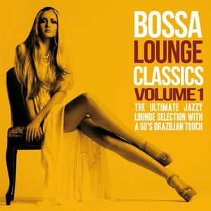 Image for 'Bossa Lounge Classics, Vol. 1 (The Ultimate Jazzy Lounge Selection With a 60's Brazilian Touch)'