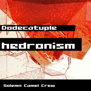 Image for 'Dodecatuplehedronism'
