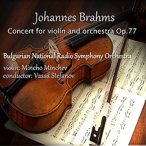 Image for 'Johannes Brahms: Concert for Violin and Orchestra, Op.77'