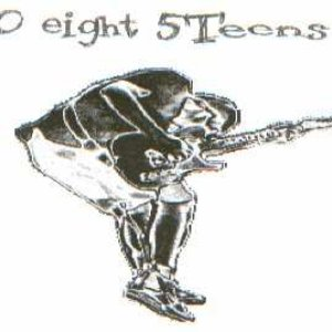 Image for '0 Eight 5teens'