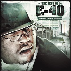 Image for 'The Best of E-40: Yesterday, Today and Tomorrow'
