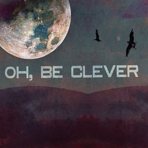 Image for 'Oh, Be Clever'
