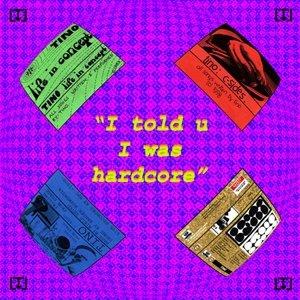 Bild för 'I told u I was hardcore'
