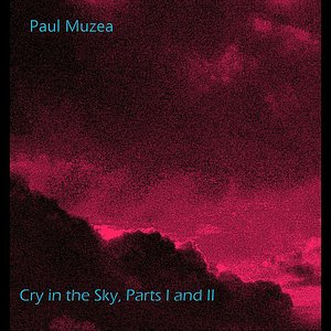 Image for 'Cry in the Sky, Pts. I & II'