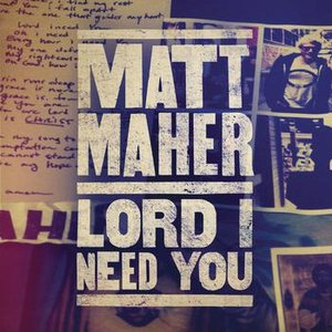 Image for 'Lord, I Need You'
