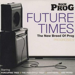 Image for 'Classic Rock Presents Prog: Prognosis 9: Future Times - The New Breed of Prog'
