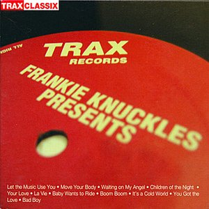 Bild für 'Frankie Knuckles Presents: His Greatest Hits from Trax Records'