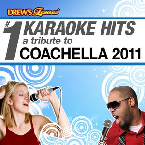 Image for 'Drew's Famous # 1 Karaoke Hits: Tribute to the Music of Coachella 2011'