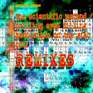 Immagine per 'The Scientific Method / Drilling Eyes Remixes'