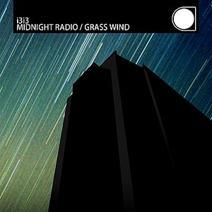 Bild für 'Midnight Radio / Grass Wind'