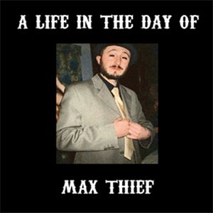 Image for 'A Life In The Day Of Max Thief'