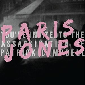 Bild für 'You're Invited to the Assassination of Patrick Campbell by Paris Jones'