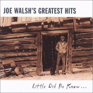 Image for 'Joe Walsh's Greatest Hits (Little Did He Know…)'