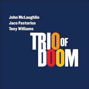 Image for 'John McLaughlin/Jaco Pastorius/Tony Williams'