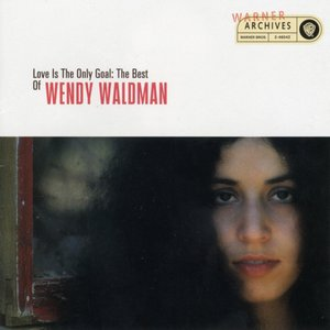 Image pour 'Love Is the Only Goal: The Best of Wendy Waldman'