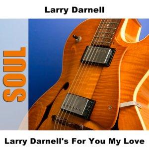 Imagem de 'Larry Darnell's For You My Love'