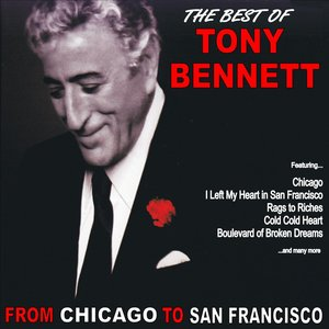 Image for 'From Chicago to San Francisco: The Best of Tony Bennett'