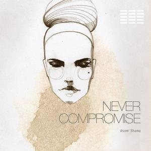 Image for 'Never Compromise'