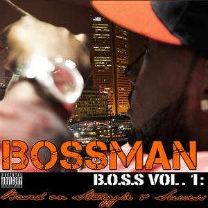 Image for 'B.O.S.S. Vol 1 Based On Struggle And Success'