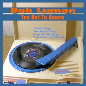 Immagine per 'Too Hot to Dance'