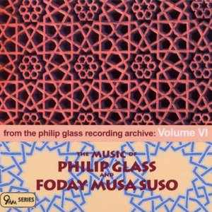 Image for 'From the Philip Glass Recording Archive, Volume VI: The Music of Philip Glass and Foday Musa Suso'