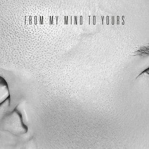 Image for 'From My Mind To Yours'