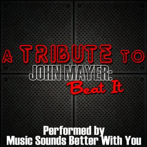 Image for 'A Tribute To John Mayer: Beat It'